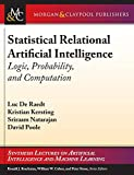 Statistical Relational Artificial Intelligence: Logic, Probability, and Computation (Synthesis Lectures on Artificial Intelligence and Machine Learning, Band 32)