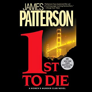 1st to Die     The Women's Murder Club              By:                                                                                                                                 James Patterson                               Narrated by:                                                                                                                                 Suzanne Toren                      Length: 8 hrs and 56 mins     4,385 ratings     Overall 4.2