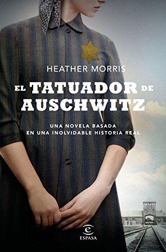 EL TATUADOR DE AUSCHWITZ - Heather Morris