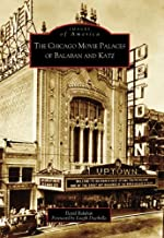 The Chicago Movie Palaces of Balaban and Katz (IL) (Images of America)