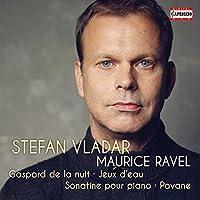 Ravel:Gaspard De La Nuit [Stefan Vladar] [CAPRICCIO: C5260] by Stefan Vladar