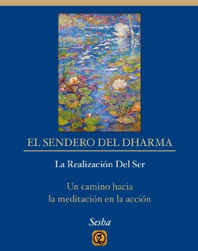 El Sendero del Dharma: La realización del Ser (Spanish...