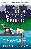 The Skeleton Makes a Friend: A Family Skeleton Mystery (#5)