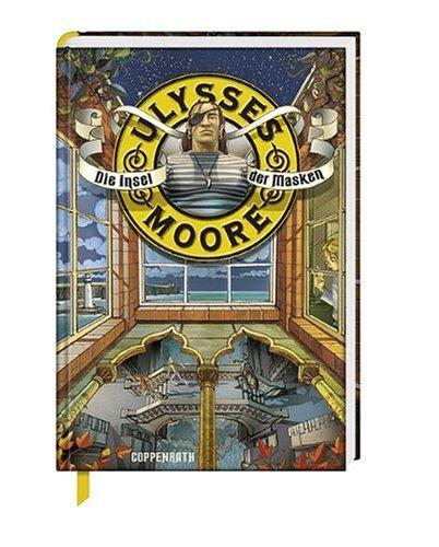 Ulysses Moore (Bd. 4) - Die Insel der Masken