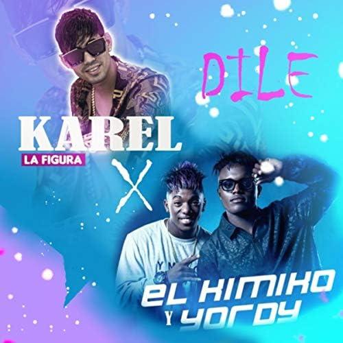 Karel la Figura, El Kimiko & Yordy