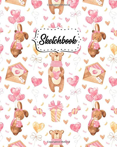 Sketchbook: Girly Workbook and Notebook for Drawing, Sketching, Painting, Writing, Class, Work or Home Use - Lovely Teddy Bear, Bunny Pattern