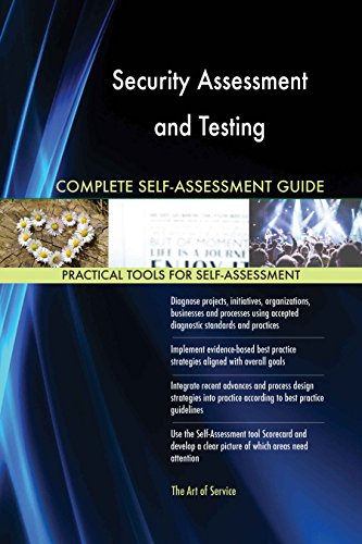 Security Assessment and Testing All-Inclusive Self-Assessment - More than 620 Success Criteria, Instant Visual Insights, Comprehensive Spreadsheet Dashboard, Auto-Prioritized for Quick Results