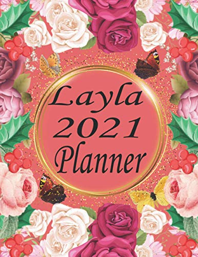 Layla 2021 Planner: Floral Weekly And Daily Planner Lovely Personalised Name 8,5 x 11 2021 Daily Planner With calendrier ,Layla personalized planner gift idea