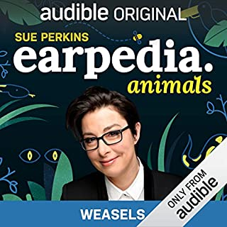 Ep. 13: Weasels (Sue Perkins Earpedia: Animals) cover art