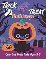 Trick or Treat Halloween coloring book kids Ages 3-6: More Than 50 Cute & Fun Halloween Doodle Coloring Book for Kids & Adults Relaxation. (Kids Coloring Book)