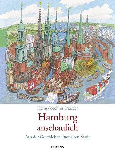 Hamburg anschaulich: Aus der Geschichte einer alten Stadt