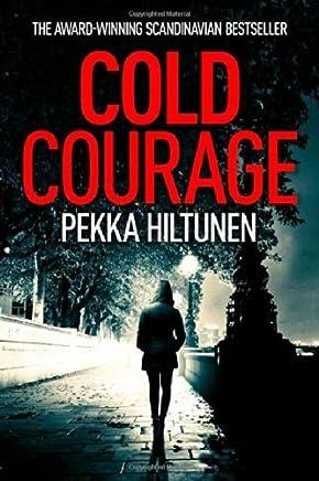 Cold Courage (Studio) by Pekka Hiltunen (25-Apr-2014) Paperback