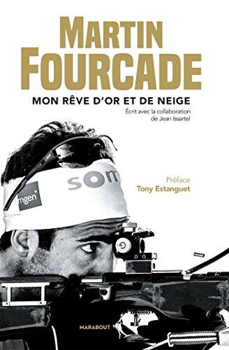 Martin Fourcade : Mon rêve d'or et de neige (Sport) (French Edition)