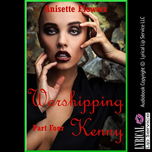 Worshipping Kenny: A Tale of Cock Worship, Part 4 audiobook cover art