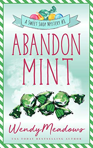 Abandon Mint (Sweet Shop Mystery Book 8) by [Wendy Meadows]