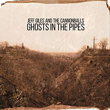 Ghosts in the Pipes