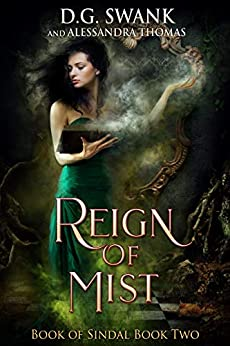 Reign of Mist: Book of Sindal Book Two by [D.G. Swank, Alessandra Thomas, Denise Grover Swank]