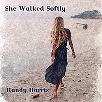 She Walked Softly