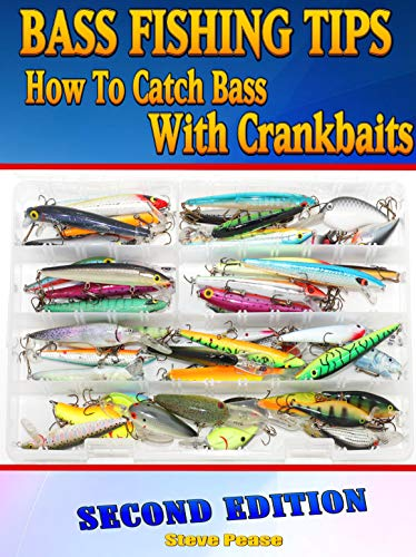 Bass Fishing Tips: How to catch bass with crankbaits by [Steve Pease]