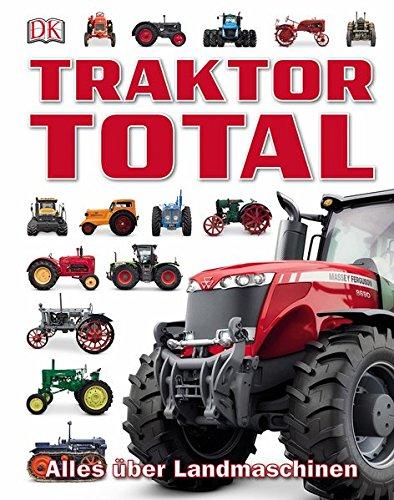 Traktor Total: Alles über Landmaschinen