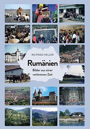 Rumänien: Bilder aus einer verlorenen Zeit
