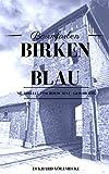 Birkenblau: Auschwitz. Nr. 3288187. Eine Holocaust - Juden - Nachkriegsgeschichte. (Baumfarben 1)