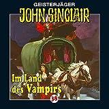 Geisterjäger John Sinclair Folge 038: Im Land des Vampirs (1/3) von John Sinclair