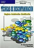 Técnicas de descontaminación. Limpieza. Desinfección. Esterilización