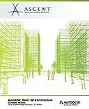 Autodesk Revit 2018 Architecture: Concepts de base (Métrique): Autodesk Authorized Publisher