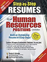 STEP-BY-STEP RESUMES For all Human Resources Positions: Build an Outstanding Resume in 6 Easy Steps!
