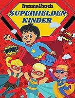 Ausmalbuch Superhelden Kinder: Malbuch fuer Kinder mit beliebten Superhelden Superhelden Kinder Malbuch mit bezaubernden Illustrationen fuer Jungen Maedchen Kleinkinder Vorschulkinder