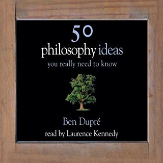 50 Philosophy Ideas You Really Need To Know                   By:                                                                                                                                 Ben Dupre                               Narrated by:                                                                                                                                 Laurence Kennedy                      Length: 5 hrs and 19 mins     80 ratings     Overall 3.4