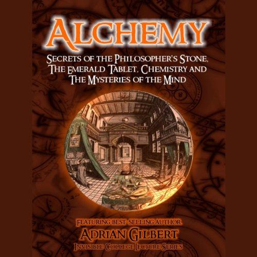 Alchemy: Secrets of the Philosopher's Stone, The Emerald Tablet, Chemistry and The Mysteries of the Mind audiobook cover art