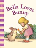Bella Loves Bunny (David McPhail's Love Series) (English Edition)
