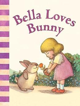 [David McPhail, Barry Brukoff]のBella Loves Bunny (David McPhail's Love Series) (English Edition)