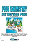 Pool Chemistry for Service Pros: For Residential Pools Only