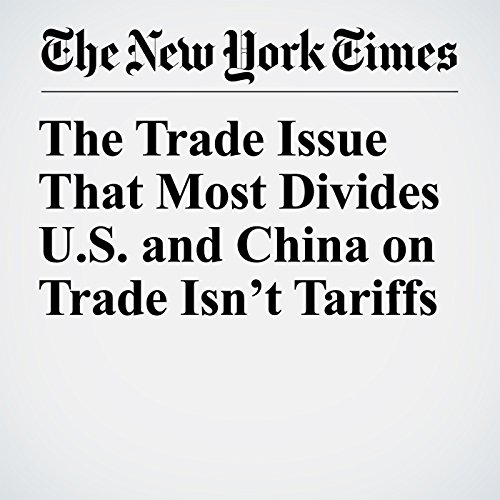 The Trade Issue That Most Divides U.S. and China on Trade Isn't Tariffs copertina