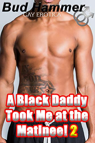 A Black Daddy Took Me at the Matinee! 2 (Big Black Cigar Daddy) (English Edition)