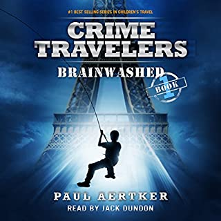 Brainwashed     Crime Travelers Spy School Mystery & International Adventure Series, Book 1              By:                                                                                                                                 Paul Aertker                               Narrated by:                                                                                                                                 Jack Dundon                      Length: 6 hrs and 31 mins     15 ratings     Overall 4.1
