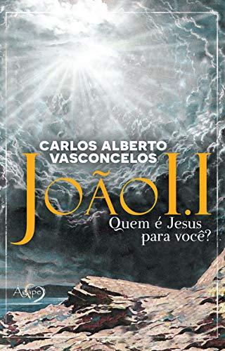 JOAO I.I - QUEM E JESUS PARA VOCE?