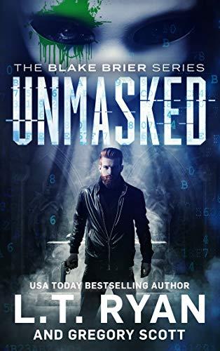 Unmasked (Blake Brier Thrillers Book 1) by [L.T. Ryan, Gregory Scott]
