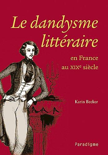 Le dandysme littéraire en France au XIXe siècle