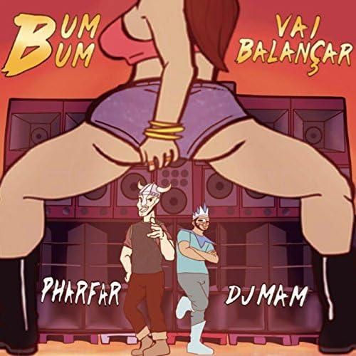 DJ Mam & Pharfar