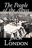 The People of the Abyss by Jack London, Nonfiction, Social Issues, Homelessness & Poverty - Jack London
