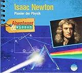 Abenteuer & Wissen: Isaac Newton - Pionier der Physik