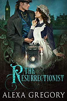 The Resurrectionist by [Alexa Gregory]