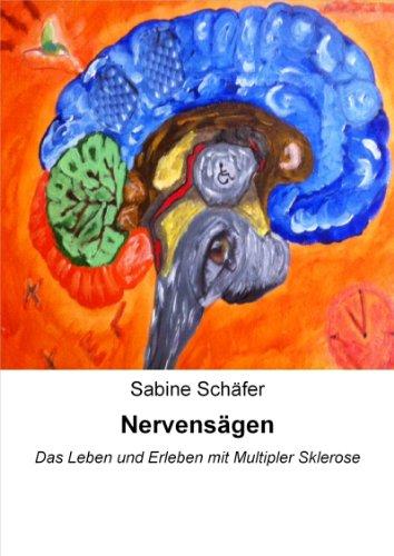 Nervensägen: Das Leben und Erleben mit Multipler Sklerose