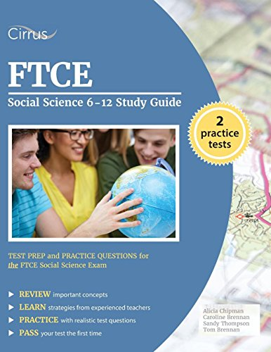 FTCE Social Science 6-12 Study Guide: Test Prep and Practice Questions for the FTCE Social Science E