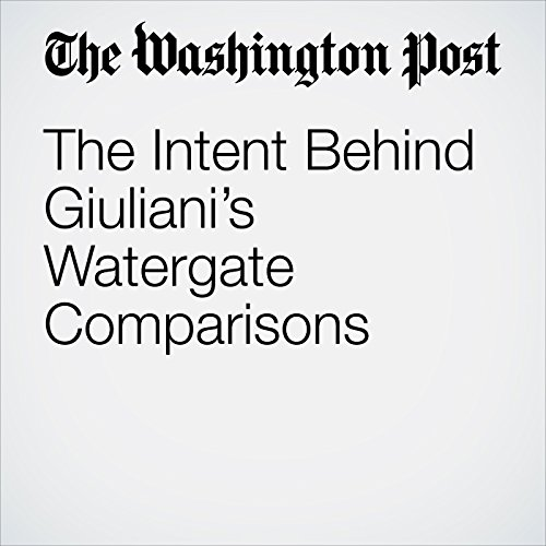 The Intent Behind Giuliani's Watergate Comparisons copertina