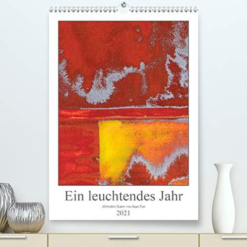 Ein leuchtendes Jahr: Abstrakte Kunst von Inga Pint (Premium, hochwertiger DIN A2 Wandkalender 2021, Kunstdruck in Hochglanz)